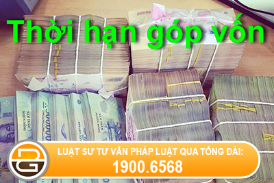 Quy-dinh-ve-thoi-han-gop-von-thanh-lap-cong-ty-co-phan